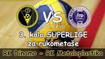 """21. septembar – Direktan prenos rukometne utakmice RK """"Dinamo"""" – RK """"Metaloplastika"""" od 19:55h"""