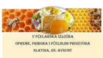 Izložba pčelarske opreme, pribora i pčelinjih proizvoda (28.avgust)
